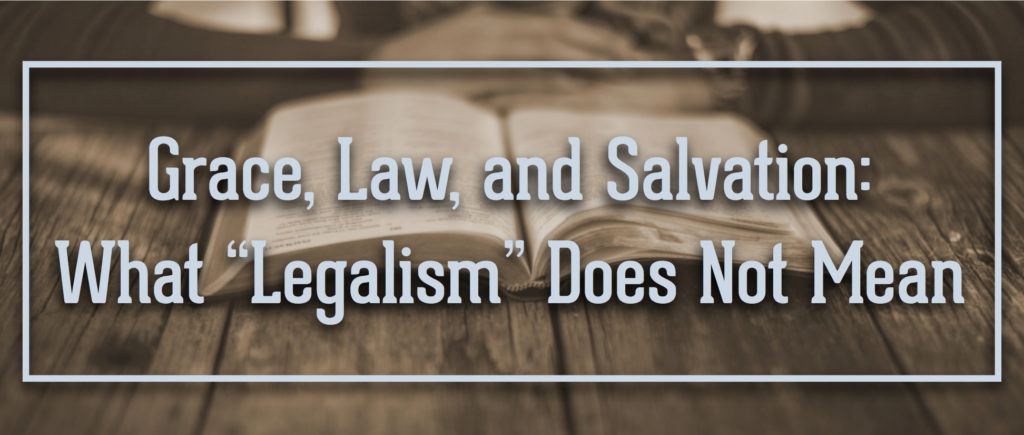 Grace, Law, and Salvation
