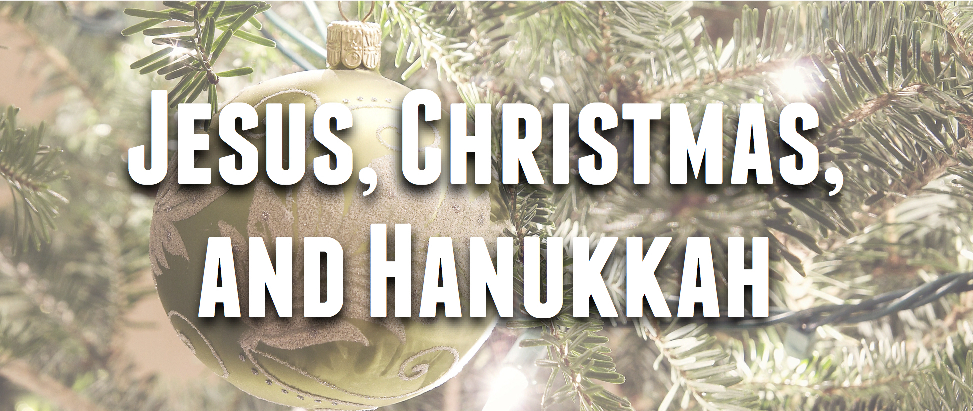 Jesus Christmas And Hanukkah The Doc File