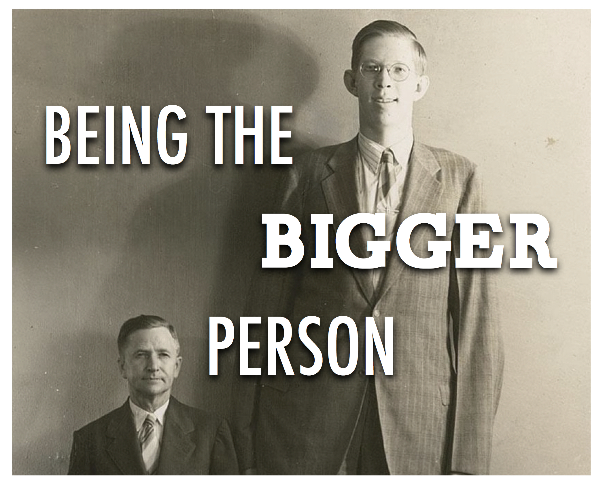 Being the Bigger Person